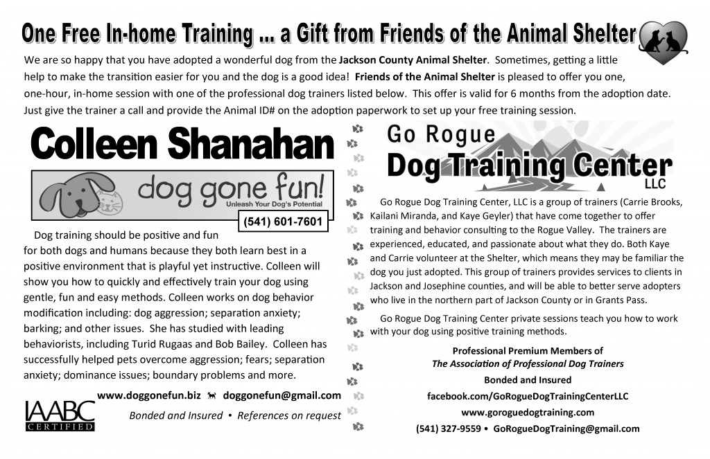 One free in-home dog training gift from FOTAS after adopting a dog from the Jackson County Animal Shelter